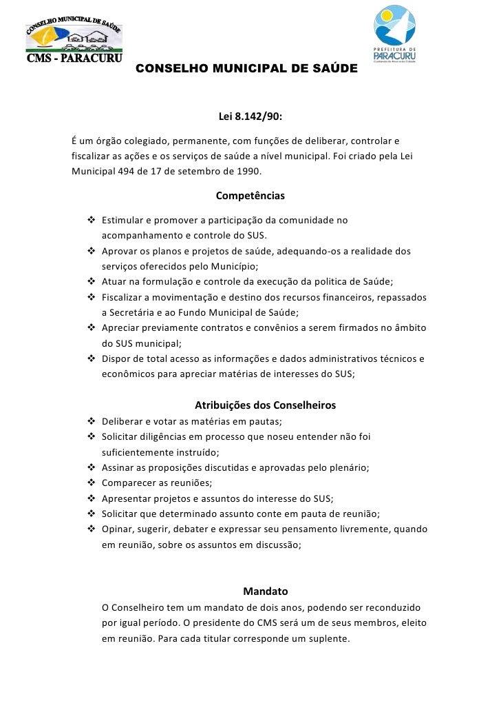 CONSELHO MUNICIPAL DE SAÚDE                                  Lei 8.142/90:É um órgão colegiado, permanente, com funções de...