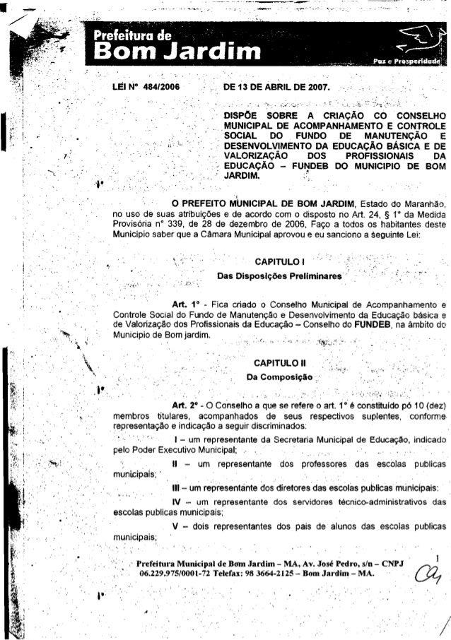 Prefeitura de B o m Jardim Pa J e Prosperldot LEI N° 484/2006 DE13 DE ABRIL DE 2007. DISPOE SOBRE A CRIAQAO CO CONSELHO MU...