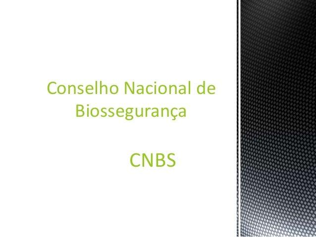 CNBSConselho Nacional deBiossegurança