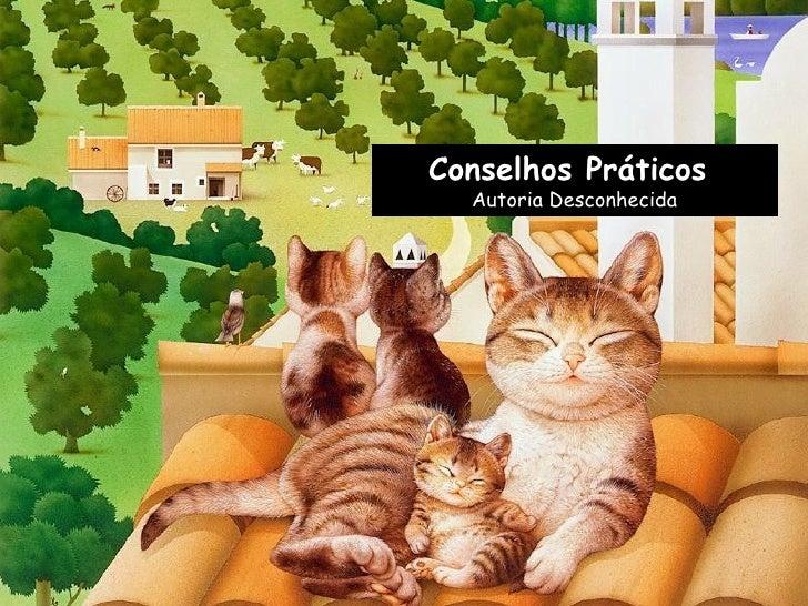 Conselhos Práticos  Autoria Desconhecida