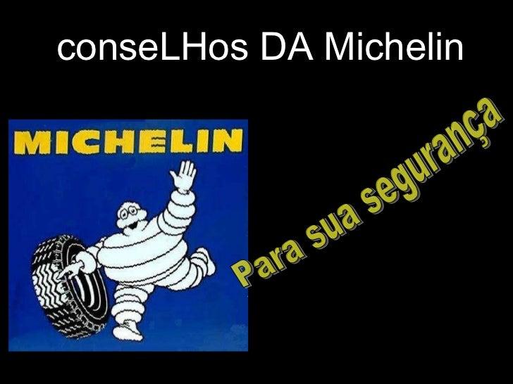 conseLHos DA Michelin Para sua segurança