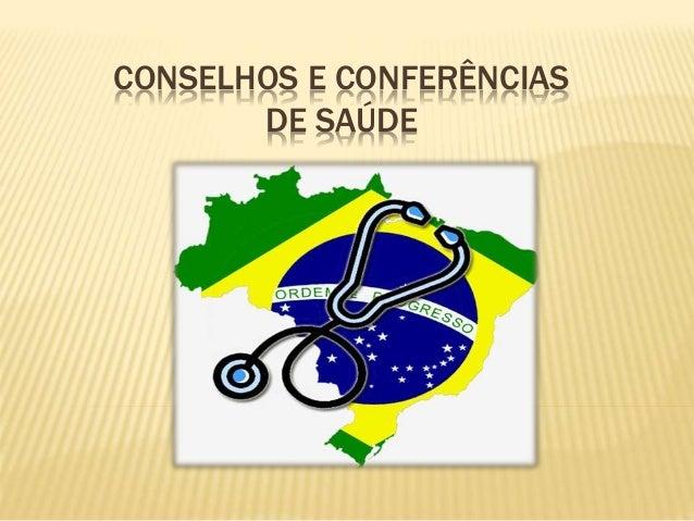 CONSELHOS E CONFERÊNCIAS DE SAÚDE