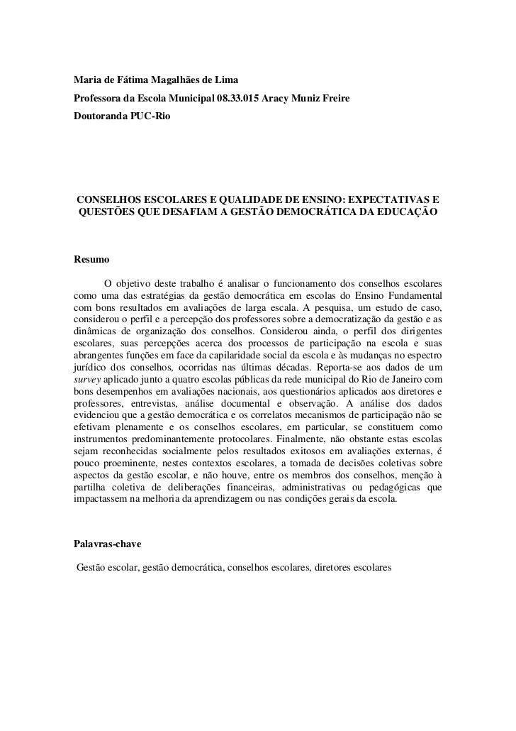 Maria de Fátima Magalhães de LimaProfessora da Escola Municipal 08.33.015 Aracy Muniz FreireDoutoranda PUC-RioCONSELHOS ES...