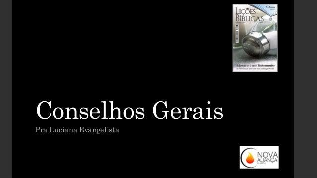 Conselhos Gerais Pra Luciana Evangelista