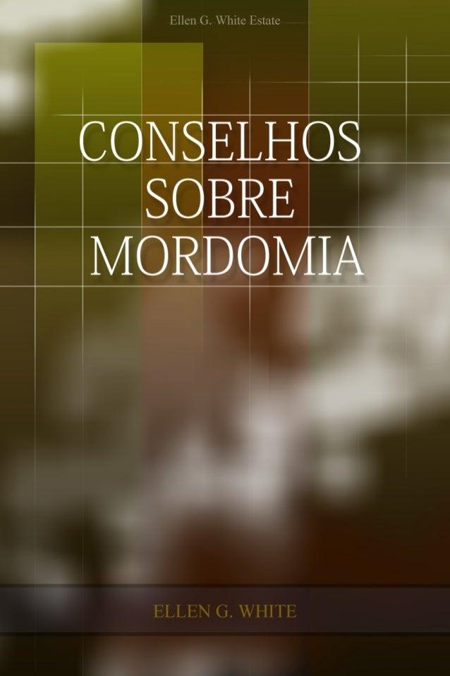 Conselhos sobre  Mordomia    Ellen G. White          2007    Copyright © 2012Ellen G. White Estate, Inc.