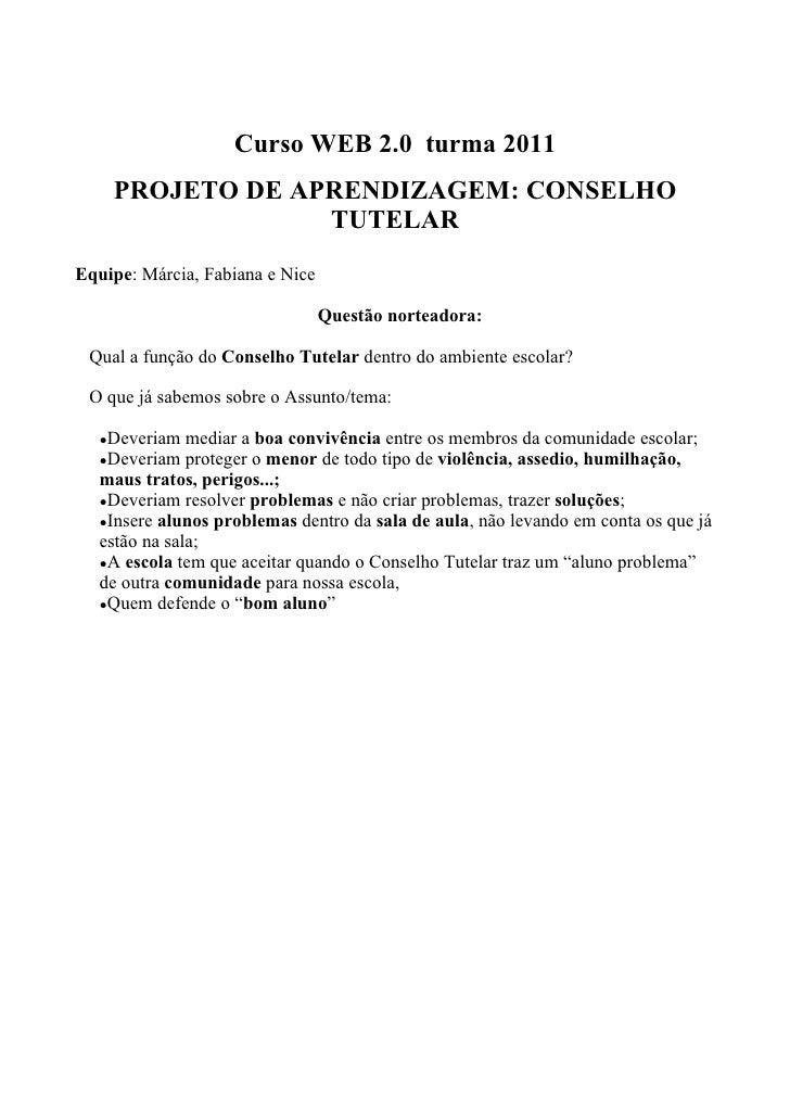 Curso WEB 2.0 turma 2011    PROJETO DE APRENDIZAGEM: CONSELHO                 TUTELAREquipe: Márcia, Fabiana e Nice       ...