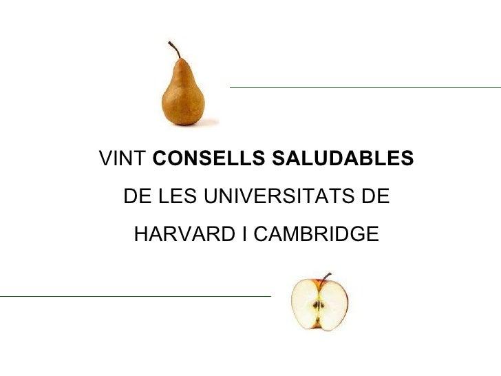 VINT  CONSELLS SALUDABLES DE LES UNIVERSITATS DE HARVARD I CAMBRIDGE