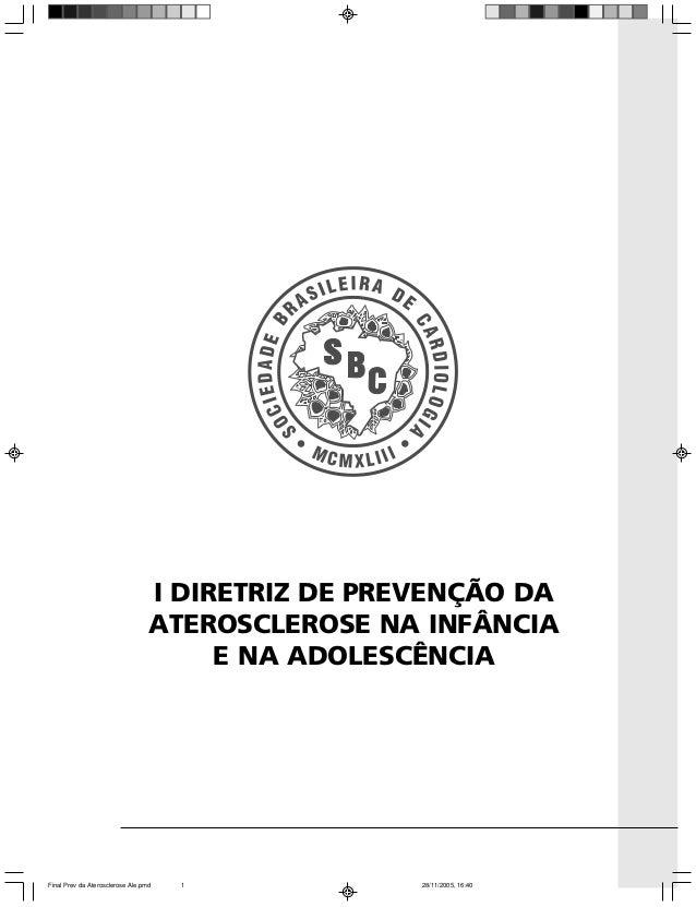 I DIRETRIZ DE PREVENÇÃO DA                                  ATEROSCLEROSE NA INFÂNCIA                                     ...