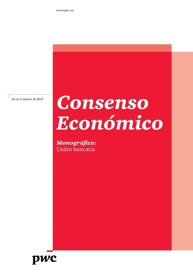 www.pwc.es  Tercer trimestre de 2013  Consenso Económico Monográfico: Unión bancaria