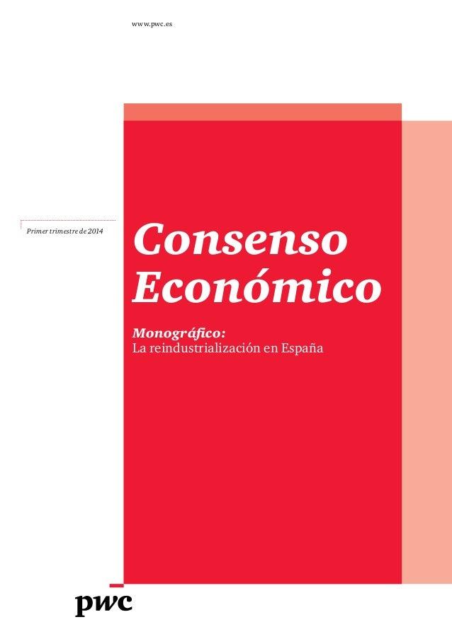 www.pwc.es  Primer trimestre de 2014  Consenso Económico Monográfico: La reindustrialización en España