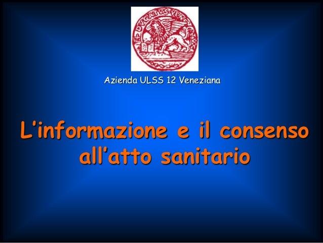 Azienda ULSS 12 VenezianaL'informazione e il consenso      all'atto sanitario