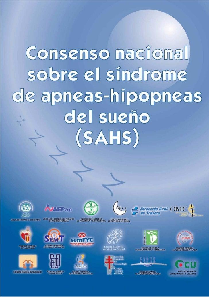 1       DOCUMENTO DE CONSENSO   NACIONAL SOBRE EL SÍNDROME DE    APNEAS-HIPOPNEAS DEL SUEÑO               (SAHS)          ...