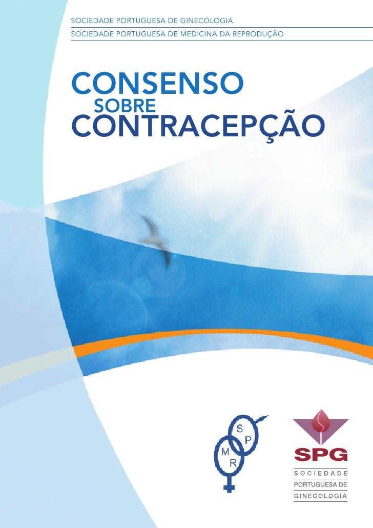 SOCIEDADE PORTUGUESA DE GINECOLOGIA SOCIEDADE PORTUGUESA DE MEDICINA DA REPRODUÇÃO     CONSENSO  SOBRE CONTRACEPÇÃO