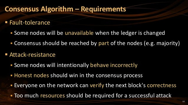10  Fault-tolerance  Some nodes will be unavailable when the ledger is changed  Consensus should be reached by part of ...