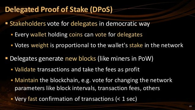 19  Stakeholders vote for delegates in democratic way  Every wallet holding coins can vote for delegates  Votes weight ...