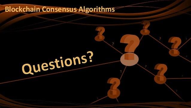? Blockchain Consensus Algorithms