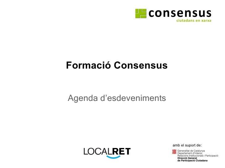 Formació Consensus Agenda d'esdeveniments amb el suport de: