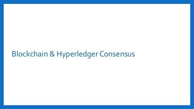 Blockchain & Hyperledger Consensus