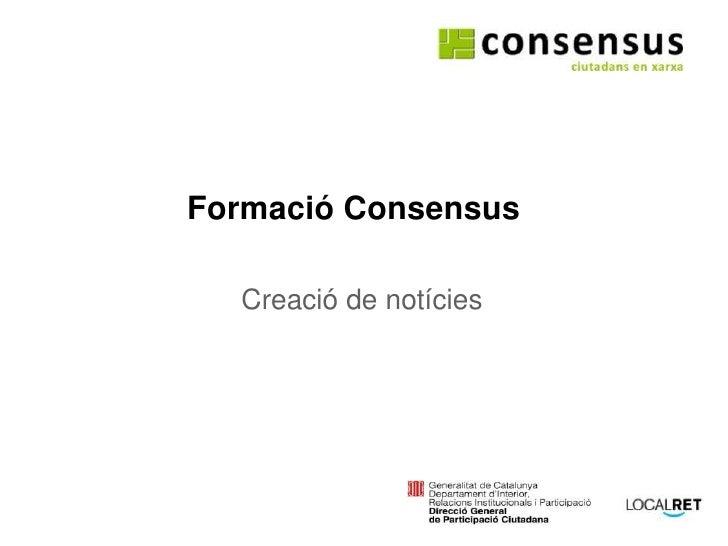 Formació Consensus Creació de notícies amb el suport de: