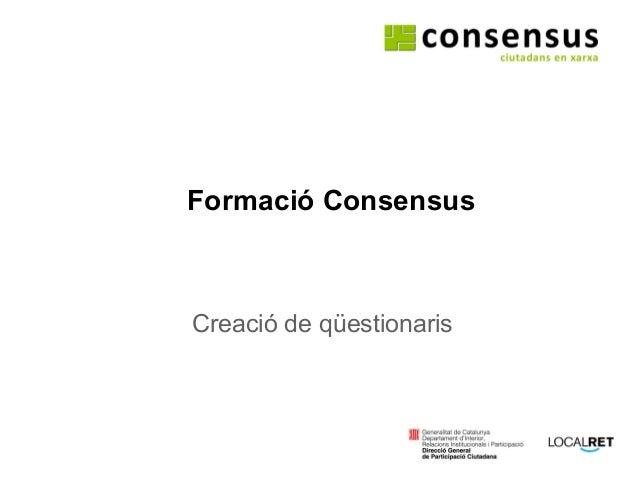 Formació Consensus Creació de qüestionaris