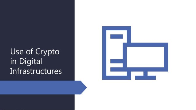 Use of Crypto in Digital Infrastructures