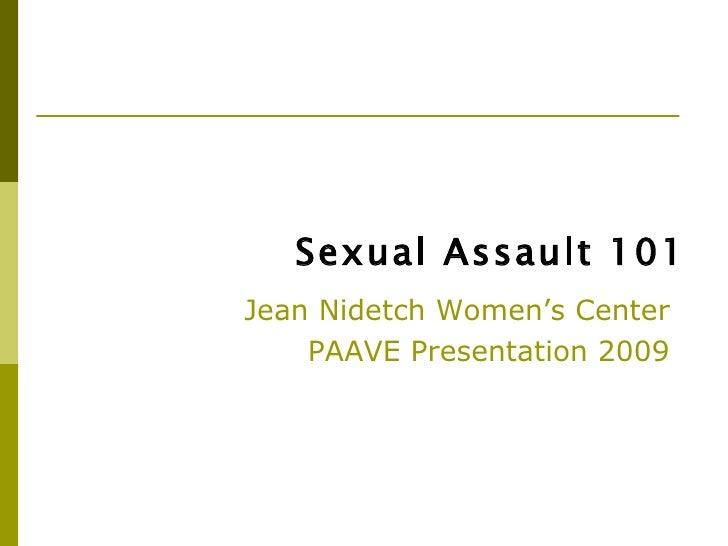 Sexual Assault 101Jean Nidetch Women's Center    PAAVE Presentation 2009