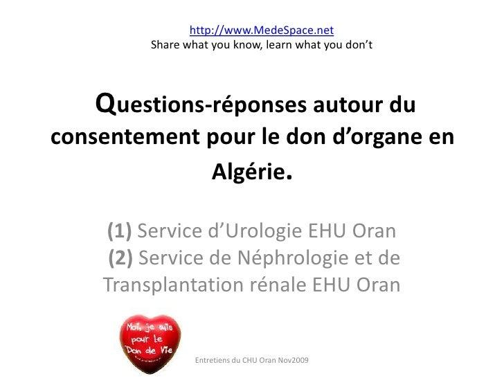Questions-réponses autour du consentement pour le don d'organe en Algérie.<br />(1) Service d'Urologie EHU Oran(2) Service...