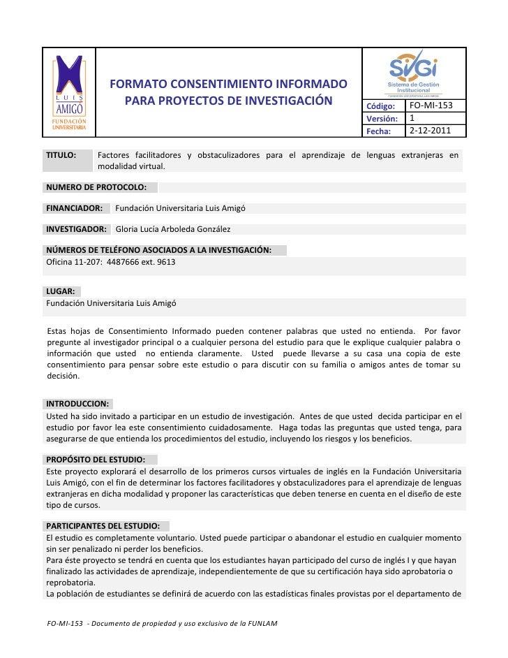 FORMATO CONSENTIMIENTO INFORMADO                   PARA PROYECTOS DE INVESTIGACIÓN                                     Cód...