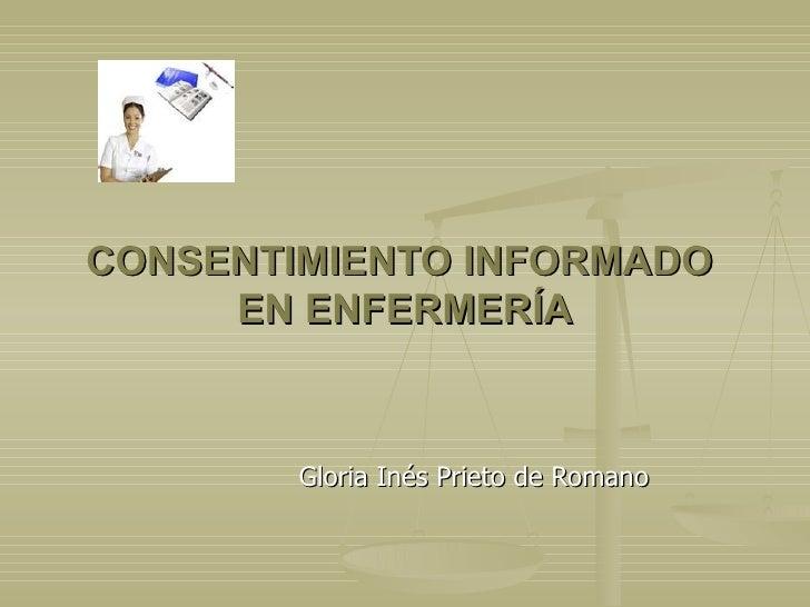 CONSENTIMIENTO INFORMADO  EN ENFERMERÍA Gloria Inés Prieto de Romano