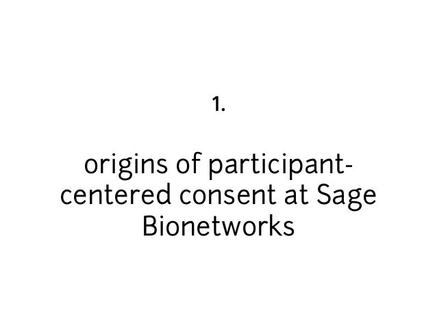 1.  origins of participant-centered  consent at Sage  Bionetworks