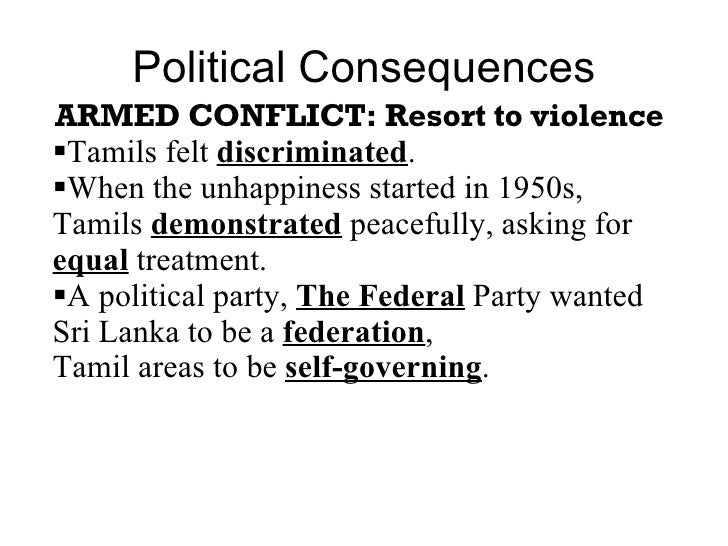 sri lanka conflict consequences essay Free sri lanka papers, essays, and climate change is inflicting serious consequences on human anil's ghost is set in a time of political conflict in sri.