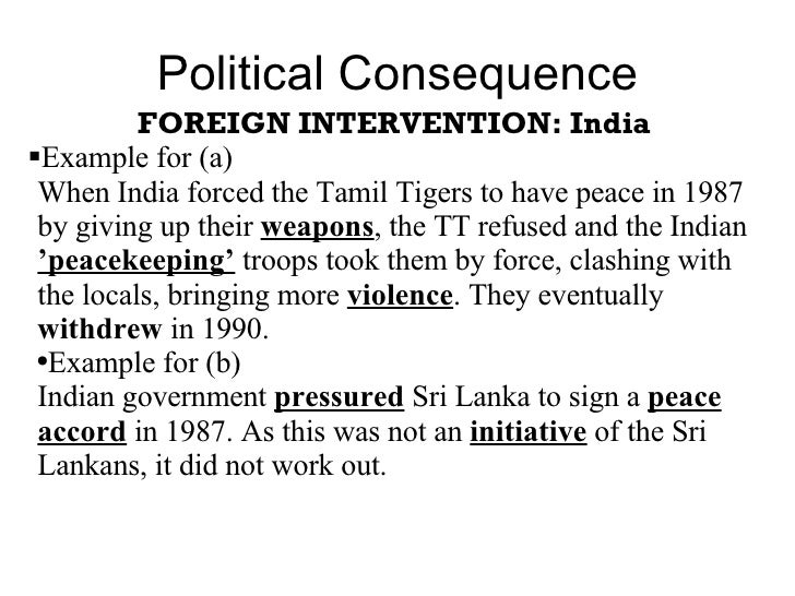 consequences sri lanka conflict essay In looking at the case the sri lankan civil war case, as a whole is a great  in this  brief essay, it will cover the key causes leading up to the conflict, the  the  consequence of said act further impeded the participation of the.