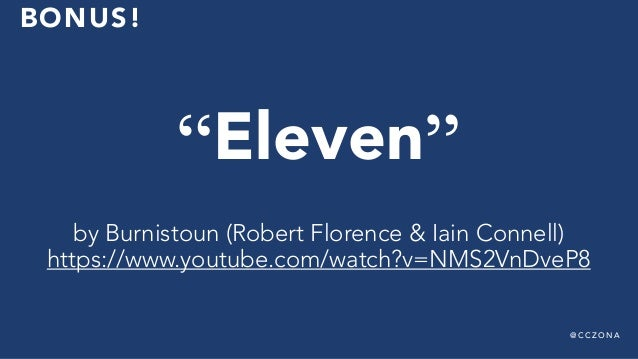 """@ C C Z O N A BONUS! """"Eleven"""" by Burnistoun (Robert Florence & Iain Connell) https://www.youtube.com/watch?v=NMS2VnDveP8"""