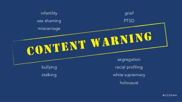@ C C Z O N A infertility sex shaming miscarriage bullying stalking grief PTSD segregation racial profiling white suprema...