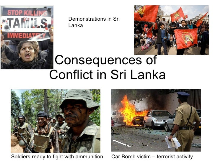 Consequences of  Conflict in Sri Lanka Soldiers ready to fight with ammunition Car Bomb victim – terrorist activity Demons...
