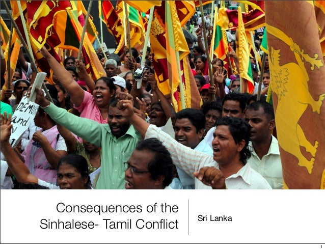 Consequences of the                           Sri LankaSinhalese- Tamil Conflict                                       1