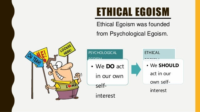 philosophy psychological egoism Definition of ethical egoism – our online dictionary has ethical egoism information from encyclopedia of philosophy dictionary encyclopediacom: english, psychology and medical dictionaries.