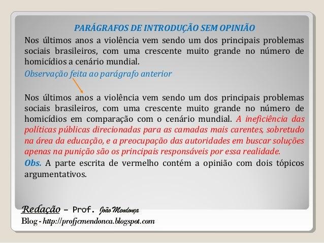 PARÁGRAFOS DE INTRODUÇÃO SEM OPINIÃO Nos últimos anos a violência vem sendo um dos principais problemas sociais brasileiro...