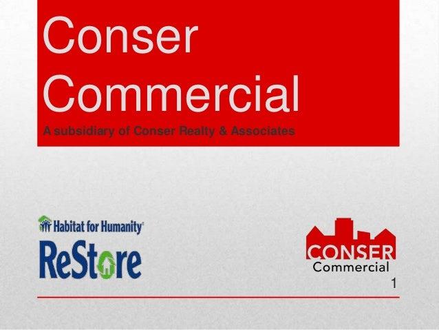 ConserCommercialA subsidiary of Conser Realty & Associates                                             1
