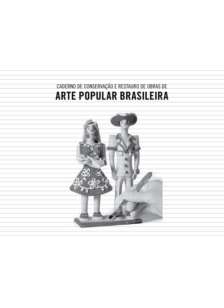 Caderno de Conservação e Restauro de Obras deArte Popular Brasileira