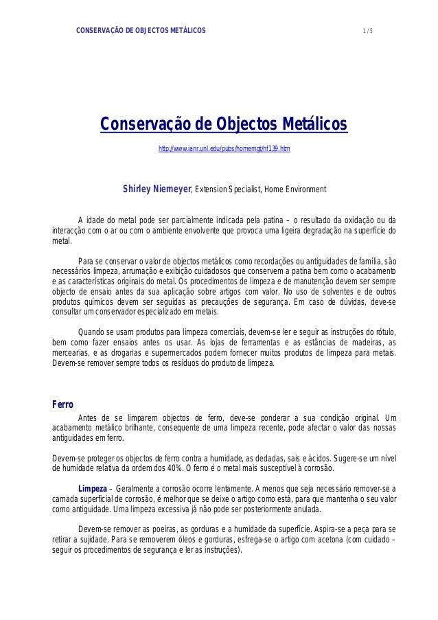 CONSERVAÇÃO DE OBJECTOS METÁLICOS 1 / 5  Conservação de Objectos Metálicos  http://www.ianr.unl.edu/pubs/homemgt/nf139.htm...