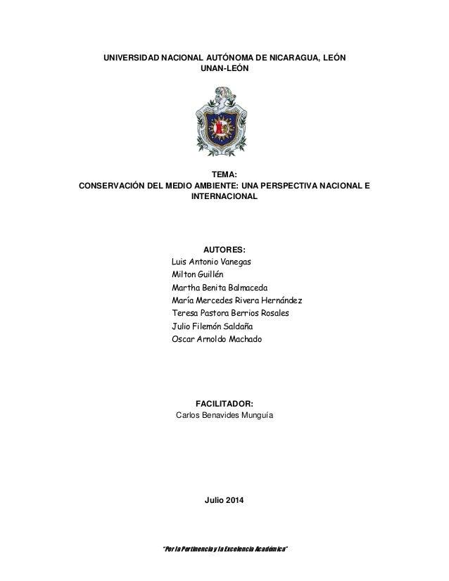 """""""Por la Pertinencia y la Excelencia Académica"""" UNIVERSIDAD NACIONAL AUTÓNOMA DE NICARAGUA, LEÓN UNAN-LEÓN TEMA: CONSERVACI..."""