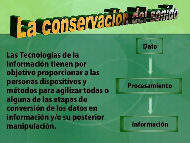 Las Tecnologías de la Información tienen por objetivo proporcionar a las personas dispositivos y métodos para agilizar tod...