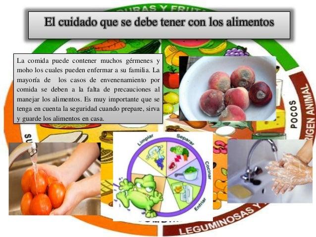 El cuidado que se debe tener con los alimentos La comida puede contener muchos gérmenes y moho los cuales pueden enfermar ...