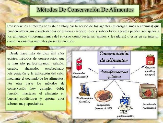 Conservar los alimentos consiste en bloquear la acción de los agentes (microrganismos o enzimas) que pueden alterar sus ca...