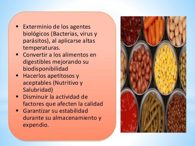  Exterminio de los agentes biológicos (Bacterias, virus y parásitos), al aplicarse altas temperaturas.  Convertir a los ...