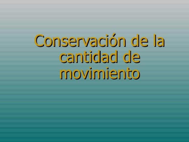 Conservación de la cantidad de movimiento