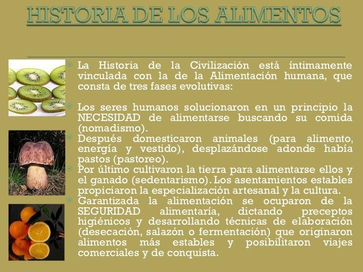 <ul><li>La Historia de la Civilización está íntimamente vinculada con la de la Alimentación humana, que consta de tres fas...