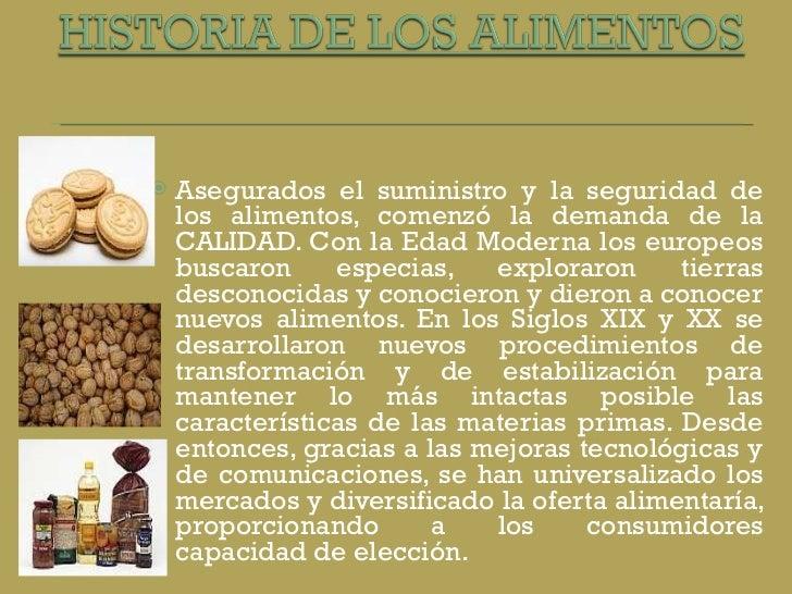 <ul><li>Asegurados el suministro y la seguridad de los alimentos, comenzó la demanda de la CALIDAD. Con la Edad Moderna lo...