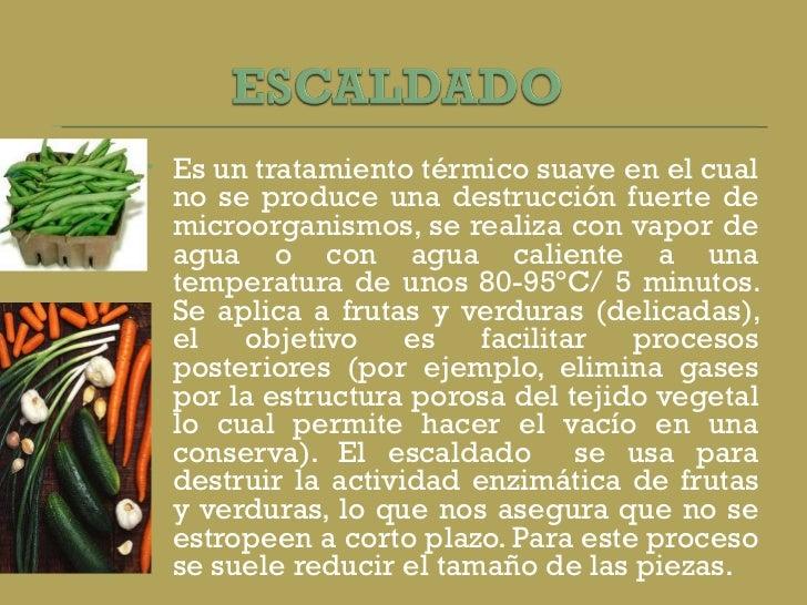 <ul><li>Es un tratamiento térmico suave en el cual no se produce una destrucción fuerte de microorganismos, se realiza con...